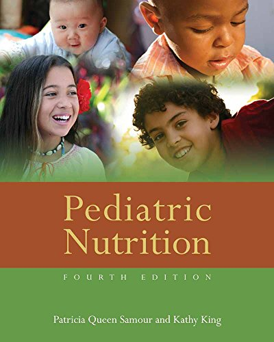 Compare Textbook Prices for Pediatric Nutrition 4 Edition ISBN 9780763784508 by Samour, Patricia Queen,King, Kathy