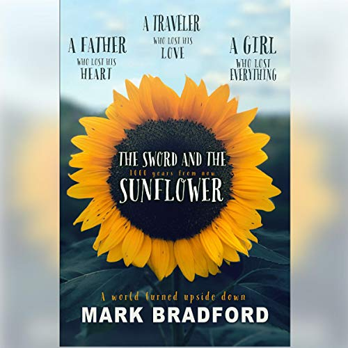 The Sword and the Sunflower Audiobook By Mark Bradford cover art