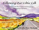 Following Our Celtic Call: A Pilgrimage in the West of Ireland and Newgrange with Paintings and Poems