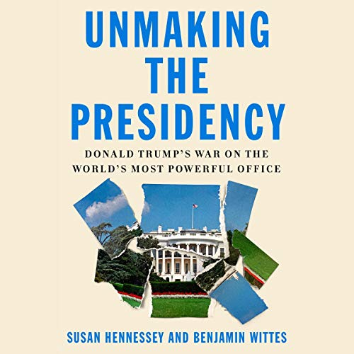 Unmaking the Presidency cover art