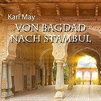 Von Bagdad nach Stambul Hörbuch