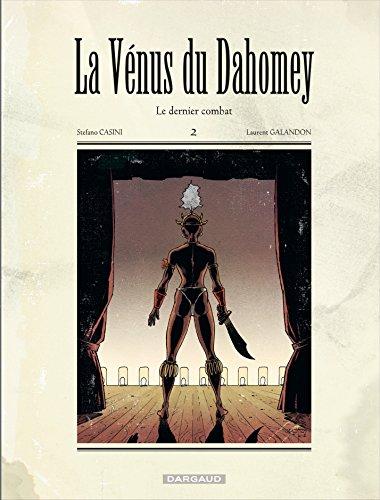 La Vénus du Dahomey - Tome 2 - Le Dernier Combat