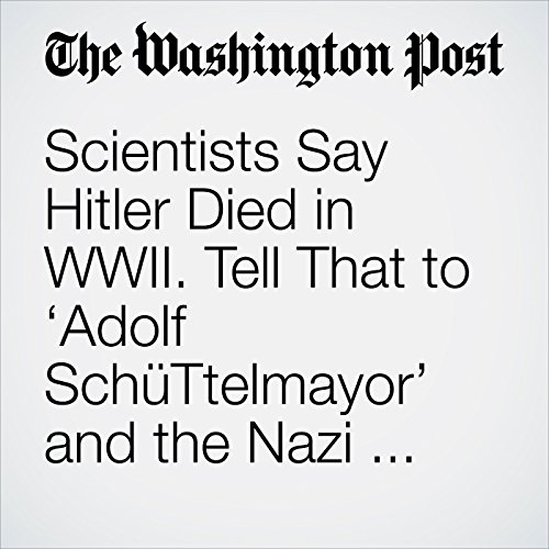 Scientists Say Hitler Died in WWII. Tell That to 'Adolf SchüTtelmayor' and the Nazi Moon Base. copertina