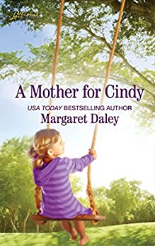 A Mother for Cindy (The Ladies of Sweetwater Lake Book 283) by [Margaret Daley]