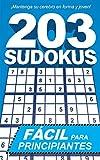 203 Sudokus: Un libro de SUDOKUS FÁCILES con soluciones e instrucciones