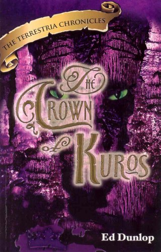 The Crown of Kuros : An Allegory ( The Terrestria Chronicles, Book 4 )