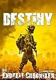 Die Endzeit Chroniken - Destiny (Die Endzeit Chroniken - Imperium 2)