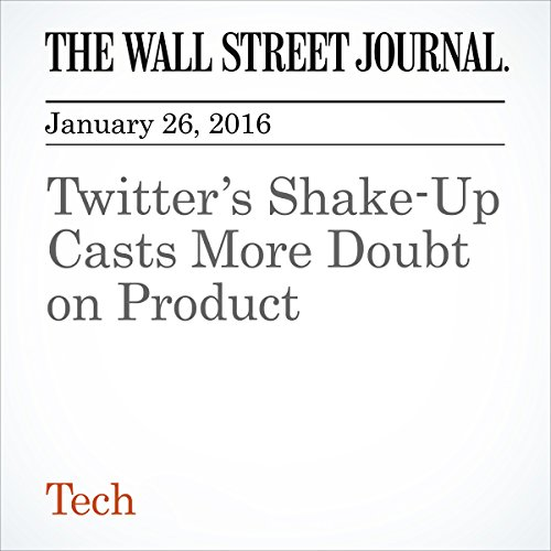 Twitter's Shake-Up Casts More Doubt on Product cover art