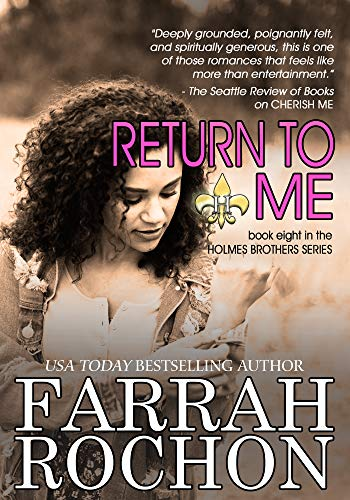 Return To Me (The Holmes Brothers Book 8) by [Farrah Rochon]