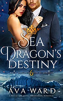Sea Dragon's Destiny: Royal Dragon Shifters of Morocco #6: A Red Letter Hotel Paranormal Romance Review