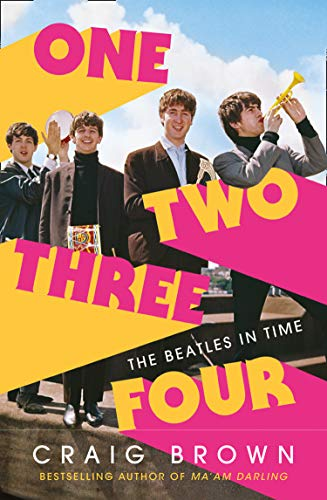 One Two Three Four: The Beatles in Time: Winner of the Baillie Gifford prize de [Craig Brown]
