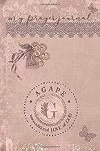 My Prayer Journal, AGAPE: unconditional LOVE of God : G: 3 Month Prayer Journal Initial G Monogram : Decorated Interior : Dusty Mauve Design