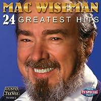 24 Greatest Hits by MAC WISEMAN (2013-02-15)