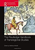 The Routledge Handbook of Transregional Studies (The Routledge History Handbooks) - Matthias Middell