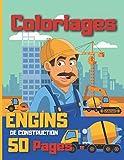 Coloriages engins de construction 50 pages: Tracteurs, grues, camions toupie, pelleteuses, outillages, etc.../pour enfants de 3 à 10 ans