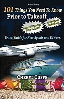101 Things You Need To Know Prior to Takeoff: Travel Guide For New Agents and DIY'ers