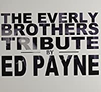 Tribute to the Everly Brothers by Ed Payne (2013-05-03)