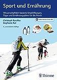 Sport und Ernährung: Wissenschaftlich basierte Empfehlungen, Tipps und Ernährungspläne für die Praxis - Christoph Raschka