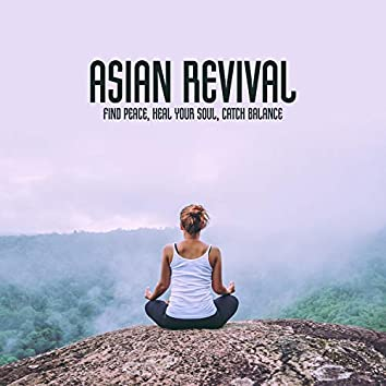 Asian Revival: Find Peace, Heal Your Soul, Catch Balance