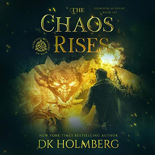 The Chaos Rises: An Elemental Warrior Series Audiobook By D.K. Holmberg cover art