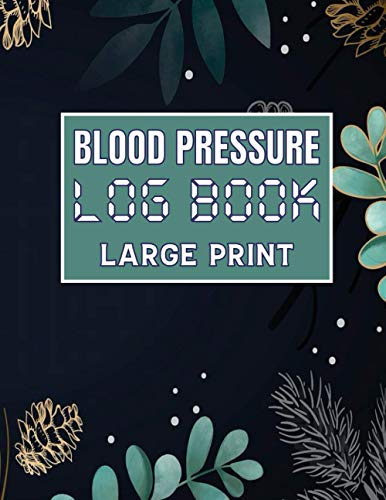 Blood Pressure Log Book: Large Print -- Great for Senior Citizens and Vision Impaired People: Record