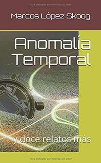 Anomalía Temporal (Spanish Edition)