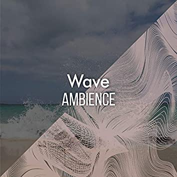 Delicate Wave Ambience