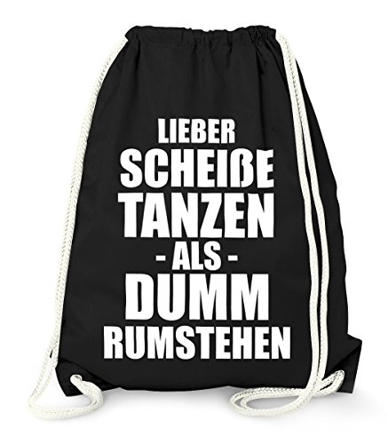 Party Turnbeutel mt Spruch, Lieber scheíße tanzen als dum rumstehen, Beutel Tasche Gymsac Moonworks...
