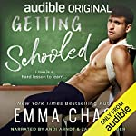 Getting Schooled                   By:                                                                                                                                 Emma Chase                               Narrated by:                                                                                                                                 Zachary Webber,                                                                                        Andi Arndt                      Length: 7 hrs and 13 mins     3,155 ratings     Overall 4.7