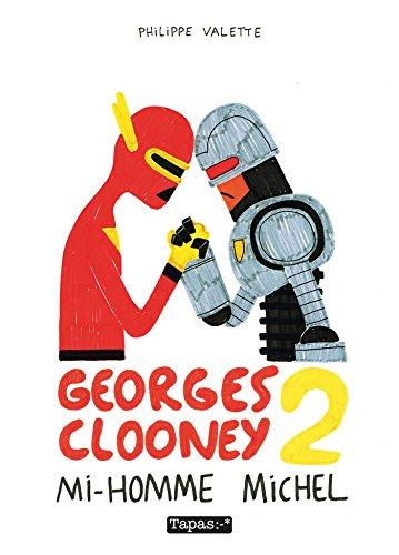 Georges Clooney T02: Mi-homme Michel