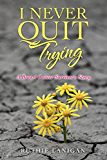 I Never Quit Trying: A Breast Cancer Survivor's Story