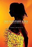 Entwistle, J: The Fashioned Body