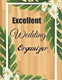 Excellent Wedding Organizer: A Step-by-Step Guide to Creating the Wedding You Want with the Budget You've Got (without Losing Your Mind in the Process) Wood version