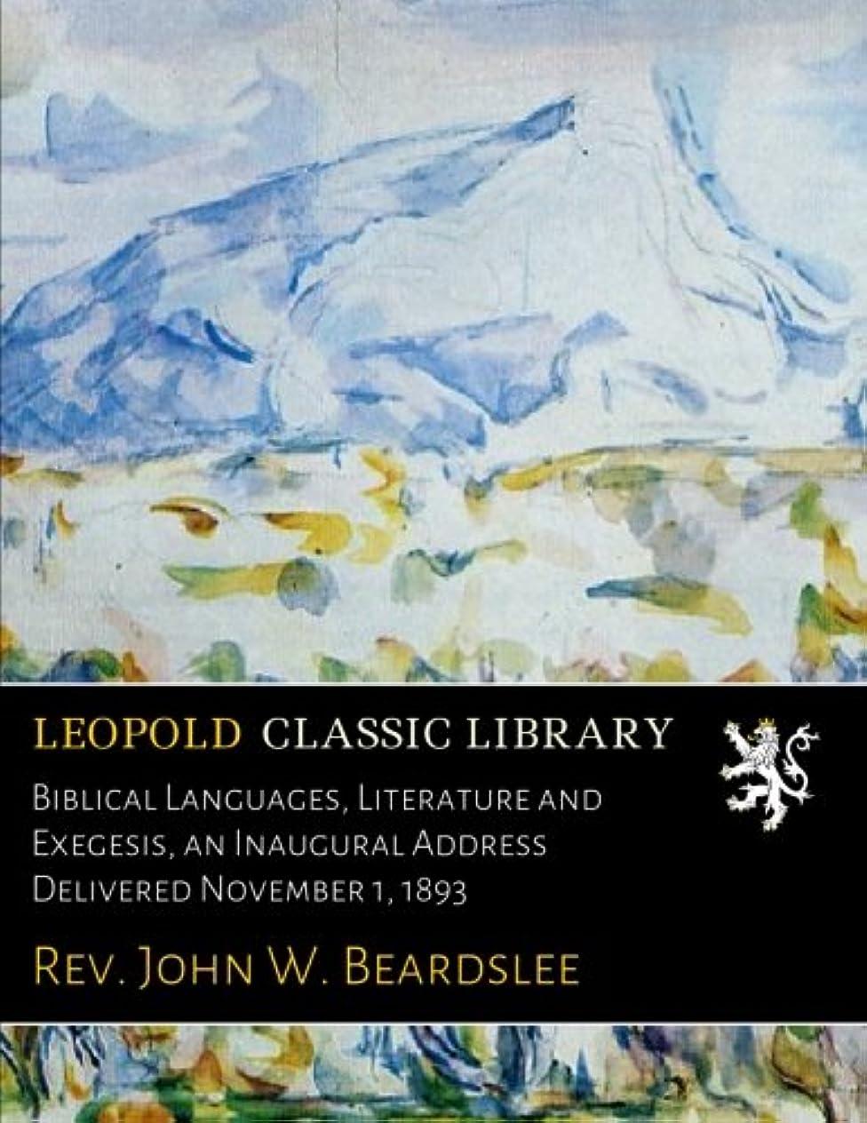 日帰り旅行に湿度贈り物Biblical Languages, Literature and Exegesis, an Inaugural Address Delivered November 1, 1893