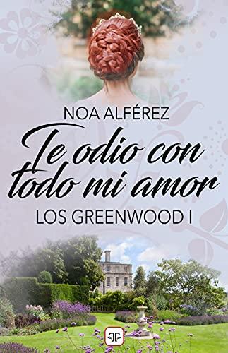 Te odio con todo mi amor (Los Greeenwood 1)