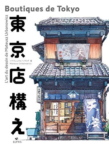 Boutiques de Tokyo: Lart du dessin de Mateusz Urbanowicz