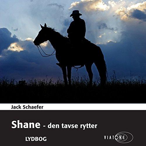 Shane - den tavse rytter [Shane - The Silent Rider] audiobook cover art
