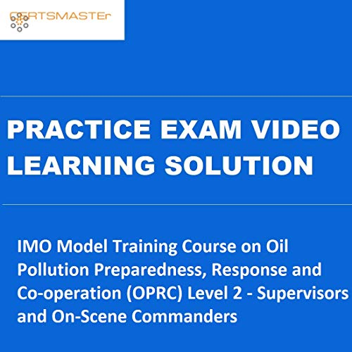 CERTSMASTEr IMO Model Training Course on Oil Pollution Preparedness,...