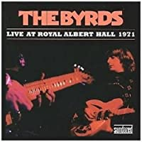 LIVE AT ROYAL ALBERT HALL 1971 by The Byrds (2008-06-17)