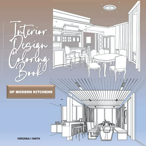 Interior Design Coloring Book of Modern Kitchens: Coloring Pages for Adults with a Feel for Design