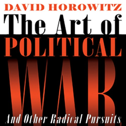 The Art of Political War and Other Radical Pursuits cover art