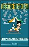 Libertad financiera: cambia tus finanzas personales en tiempos de crisis