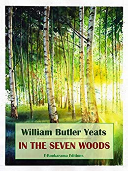 In the Seven Woods by [William Butler Yeats]