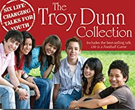 The Troy Dunn Collection - Six Life Changing Talks for Youth