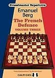 Grandmaster Repertoire 16: The French Defence-Berg, Emanuel