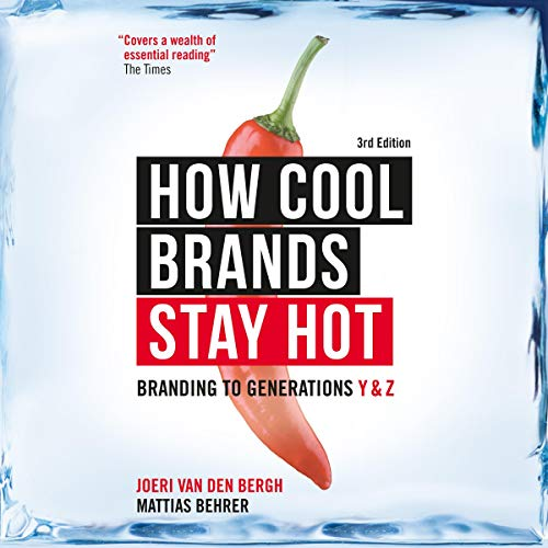 How Cool Brands Stay Hot     Branding to Generations Y and Z              By:                                                                                                                                 Joeri Van den Bergh,                                                                                        Mattias Behrer                               Narrated by:                                                                                                                                 Tim Paige                      Length: 11 hrs and 26 mins     Not rated yet     Overall 0.0
