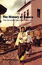 The History of Bosnia: From the Middle Ages to the Present Day