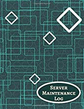 Server Maintenance Log: Server Daily Routine Inspection Log, Safety, Maintenance and Repair Record Notebook, Logbook, Journal, Organiser Diary Gift ... with 120 pages. (Server Maintenance Tracker)