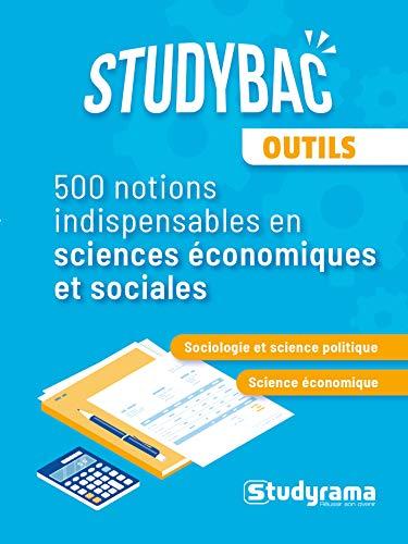 Sciences Economiques et Sociales - 500 Notions Indispensables (Studybac)