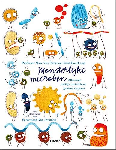 Monsterlijke microben: Alles over nuttige bacteriën en gemene virussen (Dutch Edition)